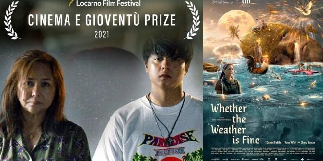 Charo Santos Concio, Daniel Padilla, Kun Maupay Man It Panahon, Whether the Weather is Fine, Cinema e Gioventu Prize, Youth Jury Prize, Locarno Film Festival