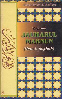 Dari Buku:Terjemah Jauhar-ul-Maknūn(Ilmu Balaghah)Oleh: Abdurrahman al-AhdoriAlih Bahasa: Achmad SunartoPenerbit: MUTIARA ILMU – Surabaya