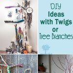Diy Ideas With Twigs Or Tree Branches Hative