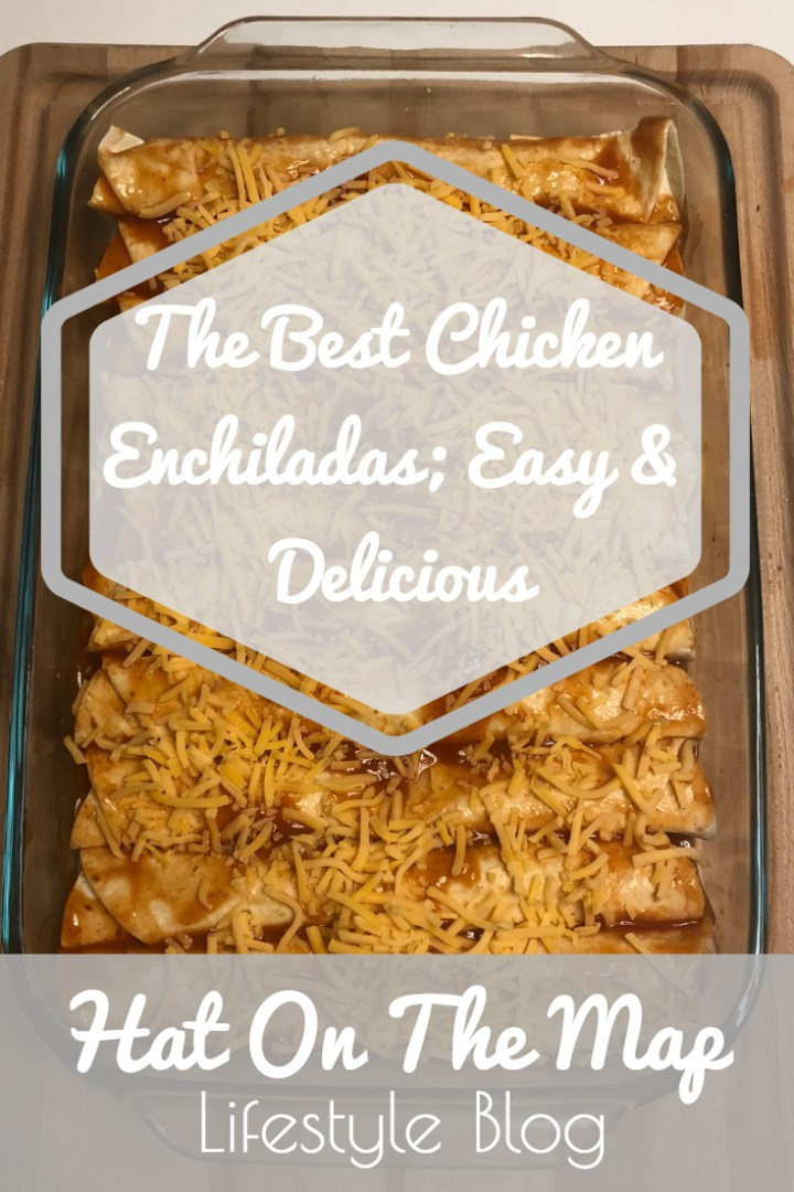 The Best Chicken Enchiliadas; Easy and Delicious