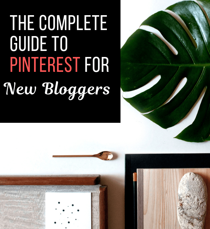 The Complete Guide To Pinterest For New Bloggers