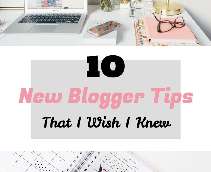 10 New Blogger Tips That I Wish I Knew