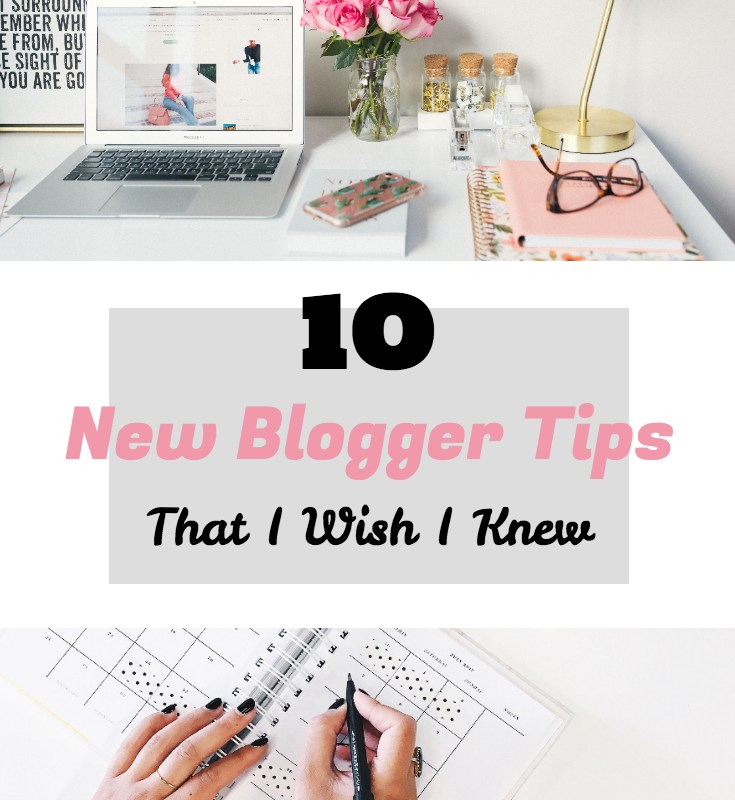 10 New Blogger Tips That I Wish I Knew