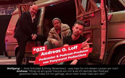 "#032 – Andreas O. Loff |Podcaster ""Das Ziel ist im Weg"" & Podcast-Producer"