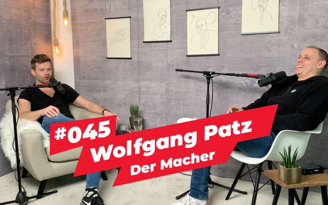 #045 – Wolfgang Patz | Der Macher