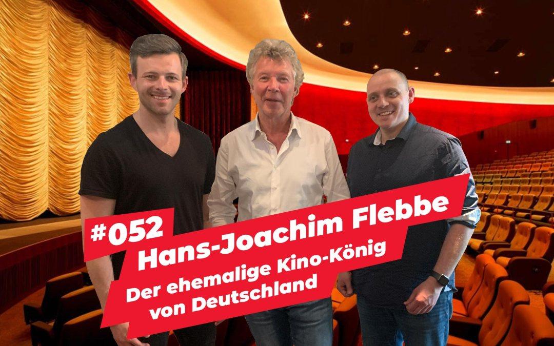 #052 – Hans-Joachim Flebbe | Der ehemalige Kino-König von Deutschland