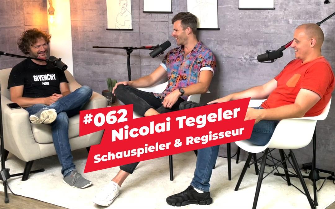 #062 – Nicolai Tegeler |Schauspieler & Regisseur