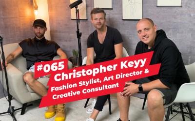 #065 – Christopher Keyy   Fashion Stylist, Art Director & Creative Consultant