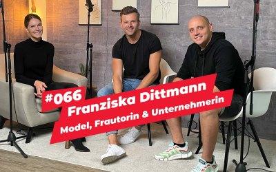 #066 – Franziska Dittmann   Model, Frautorin & Unternehmerin