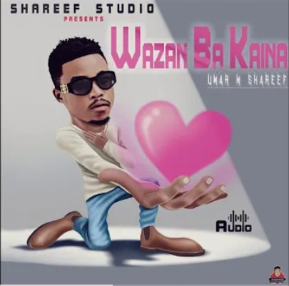 Umar M Shareef - Wazan Ba Kaina | Audio Mp3 Download