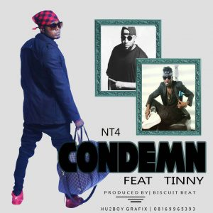 NT4 - Condemn Ft Tinny Audio Mp3 Download