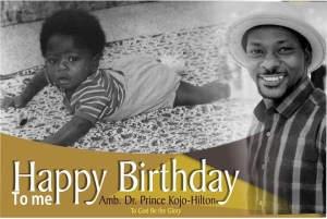 Amb. Dr. Prince Kojo-Hilton *TODAY IS MY BIRTHDAY 1