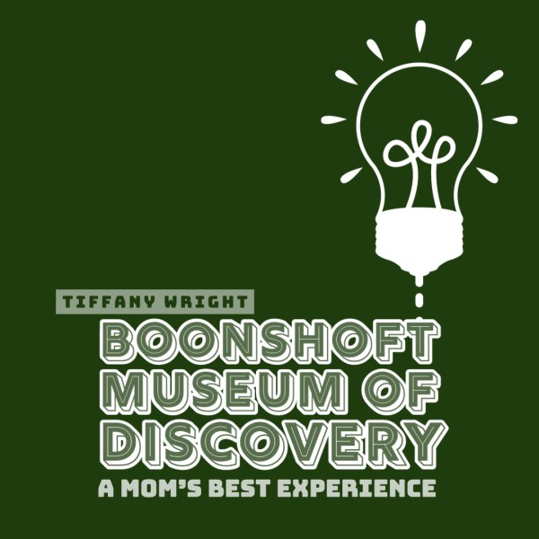 Boonshoft Museum of Discovery: A Mom's Best Experience