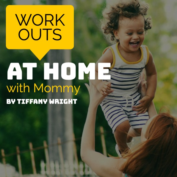 Mommy and Me Fitness Time – Working Out at Home