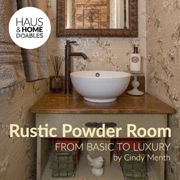 Rustic Powder Room – from Basic to Luxury