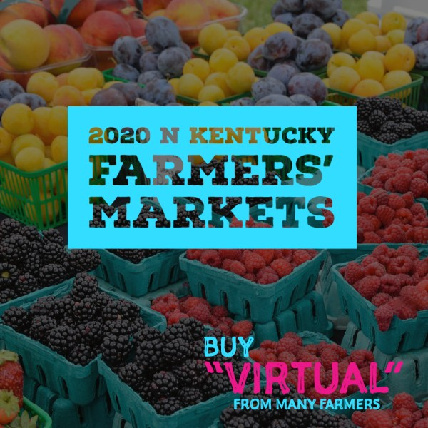 "Buy Produce from Northern Kentucky Farmers' Markets – Some are Selling ""Virtually"""