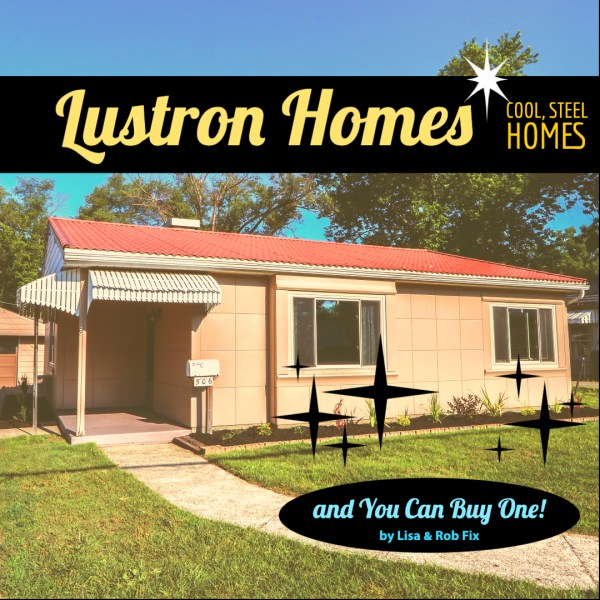 Lustron Homes – Cool, Steel Homes – and You Can Buy One!