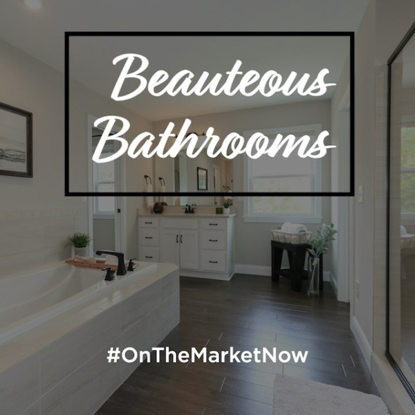 On the Market Now: Beauteous Bathrooms