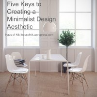 Five Keys to Creating a Minimalist Design Aesthetic