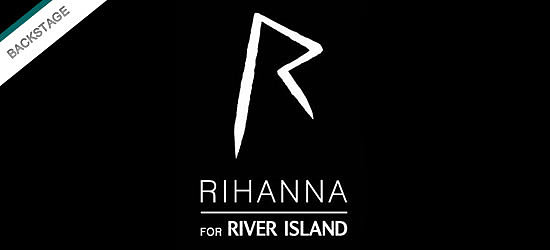 Rihanna for River Island backstage banner