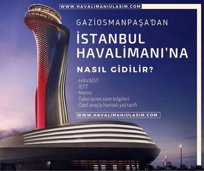 Gaziosmanpaşa'dan İstanbul Havalimanı'na Ulaşım Bilgileri