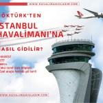 göktürkten istanbul 3. havaalanına nasıl gidilir