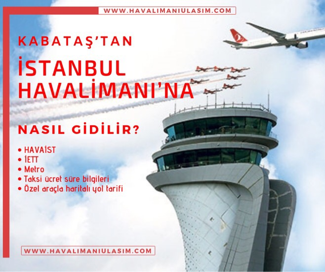 Kabataş'tan İstanbul Havalimanı'na Ulaşım Bilgileri