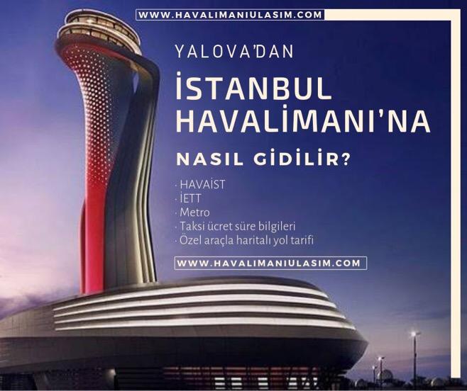 Yalova'dan İstanbul Havalimanı'na Ulaşım Bilgileri
