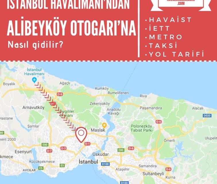 İstanbul Havalimanı'ndan Alibeyköy Otogarı'na Ulaşım Bilgileri