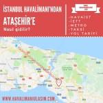 istanbul havalimanından ataşehire nasıl gidilir