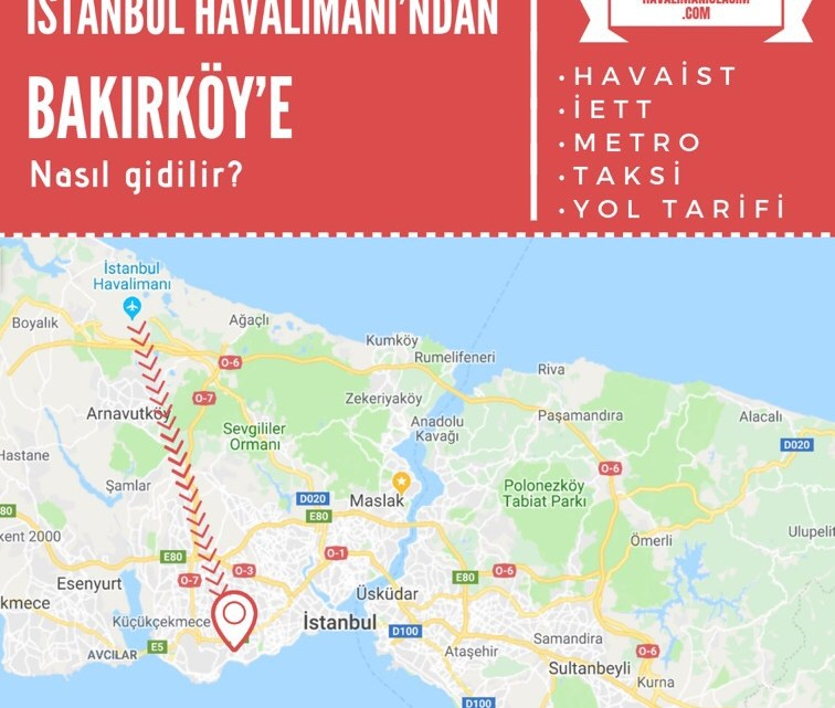İstanbul Havalimanı'ndan Bakırköy'e Ulaşım Bilgileri