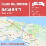 istanbul havalimanından sancaktepeye ulaşım