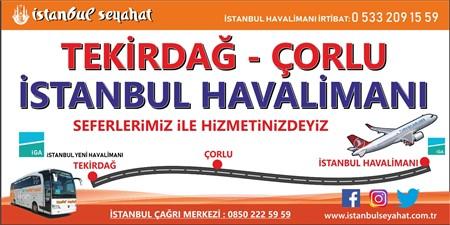 Tekirdağ'dan İstanbul Havalimanı'na Ulaşım Bilgileri - İstanbul Seyahat