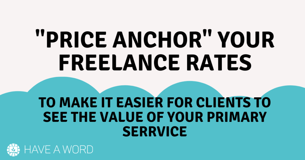 """Price anchor your freelance rates to make them easier for clients to say """"yes"""""""