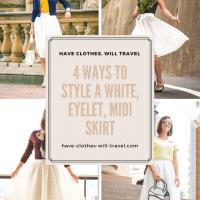 4 Ways to Style a White, Eyelet, Midi Skirt
