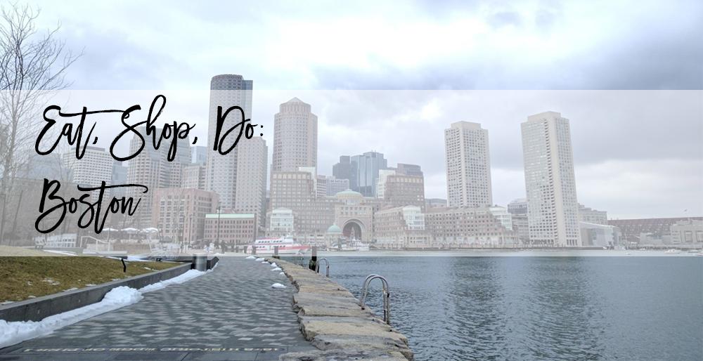 Eat, Shop, Do: Boston
