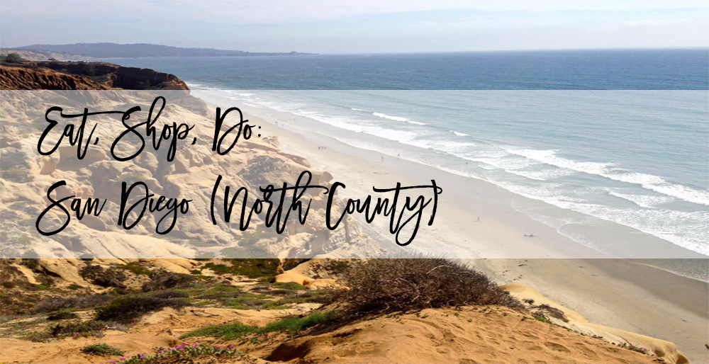 Eat, Shop, Do: San Diego's North County