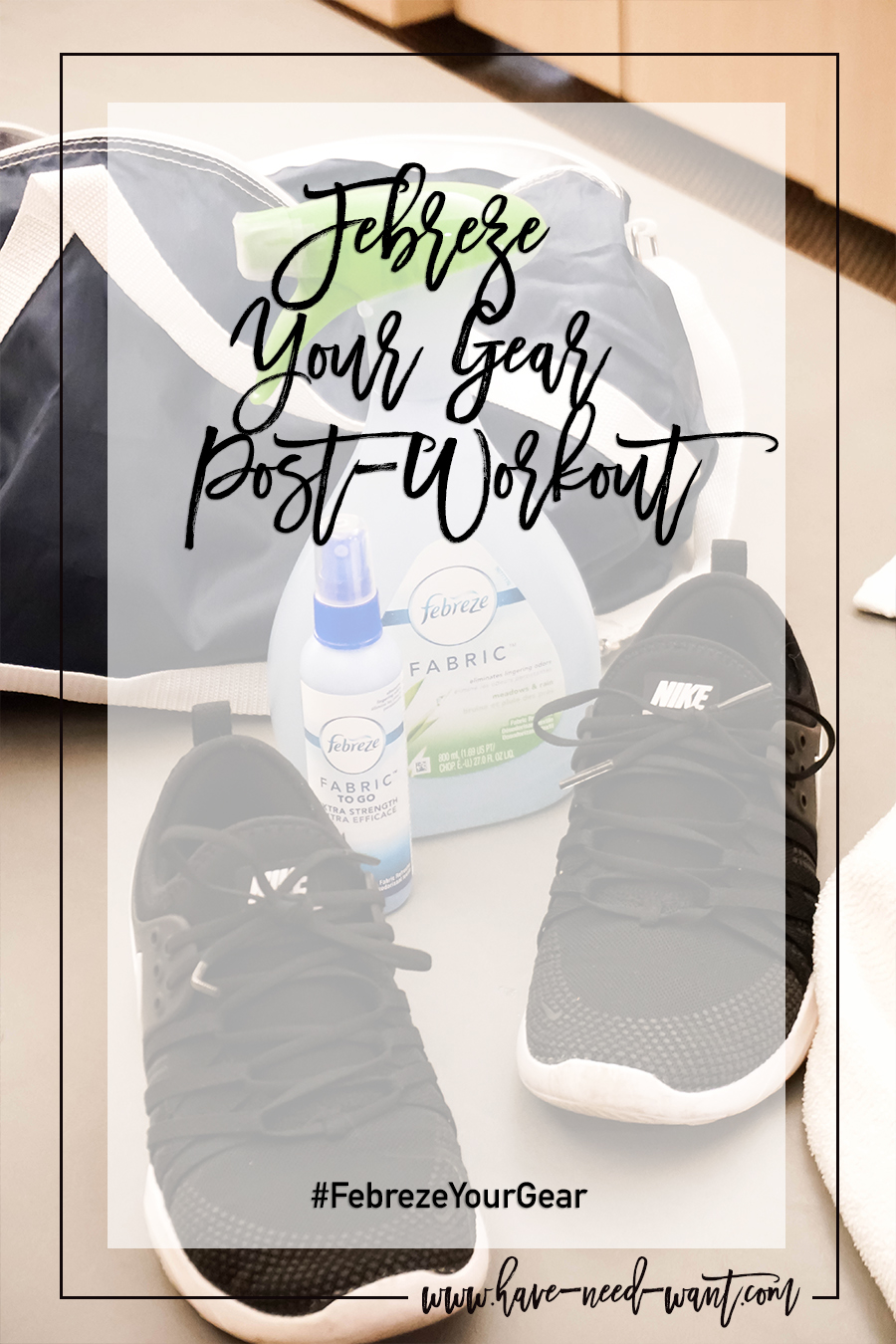 Remove Sweat Odors From Your Gym Clothes and Gear with Febreze Fabric Refresher - Have Need Want #febrezeyourgear #ad