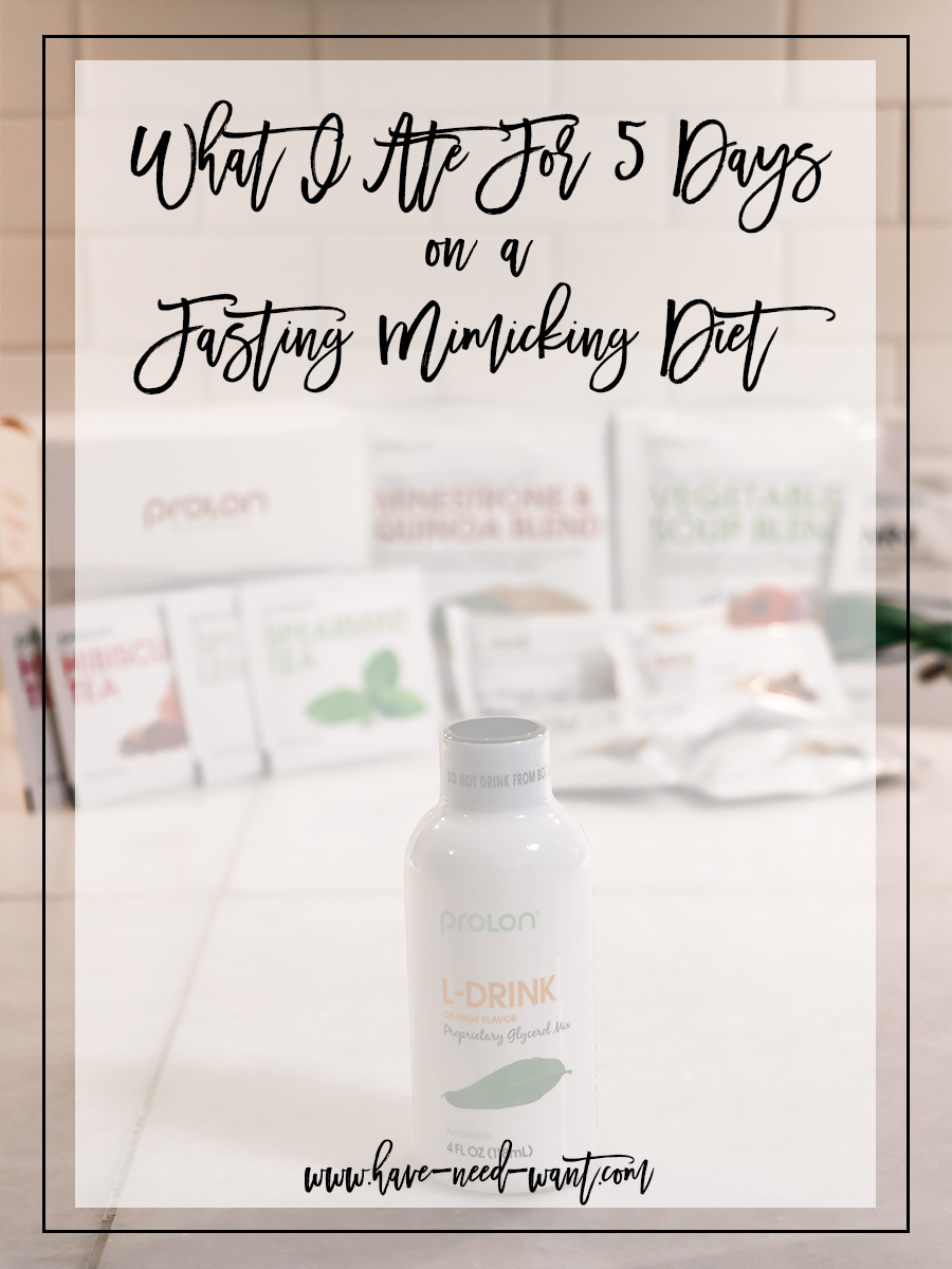 Sharing What I Ate For 5 Days on a Fasting Mimicking Diet with ProLon FMD on Have Need Want! Click on the photo to read about my experience as well as my AMAZING results! #ProLonFMD #FastingMimickingDiet #healthylifestyle #bodyreboot #bodyreset #healthandfitnessblogger #5dayfast