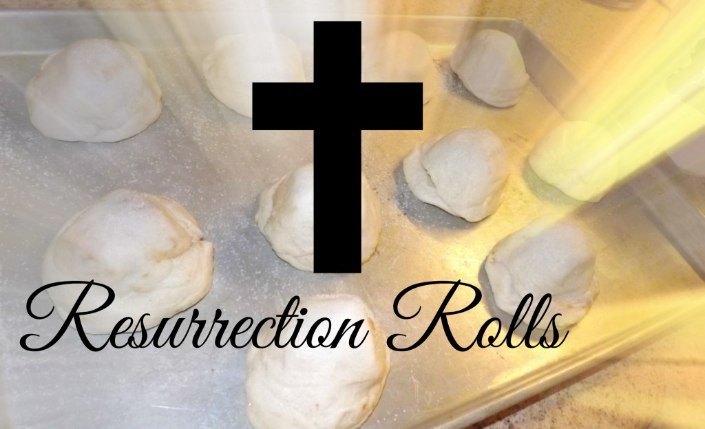 Happy Resurrection Day & a Roll Recipe too!
