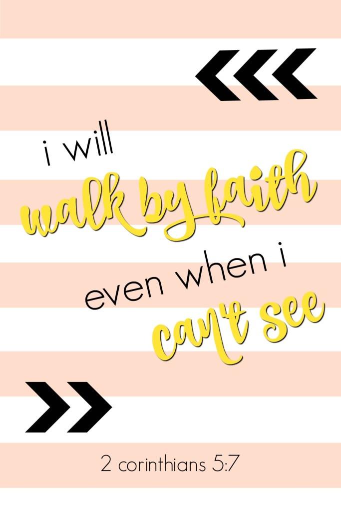 I Will Walk by Faith + Free Printable