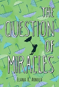 The Question of Miracles (HMH Books for Young Readers, 2015)