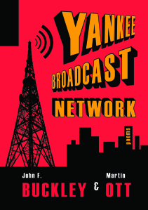 Yankee Broadcast Network (Brooklyn Arts Press, 2014) - Co-authored with Martin Ott.