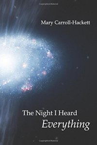 The Night I Heard Everything (FutureCycle Press, 2015). Poetry.