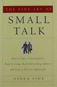 The Fine Art of Small Talk (Hachette Books, 2005). Non-Fiction.