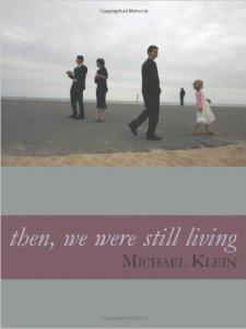 Then, We Were Still Living (GenPop Books, 2010). Poetry.