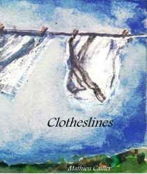 Clotheslines (Red Bird Chapbooks, 2014). Poetry.