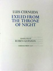 Exiled from the Throne of Night (Aureole Press, 2008). Poems by Luis Cernuda. Limited Edition. Translation.