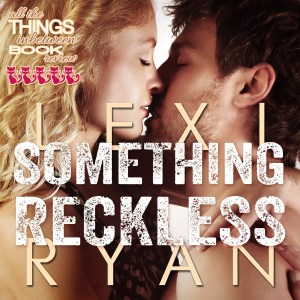 Something-Reckless-Review