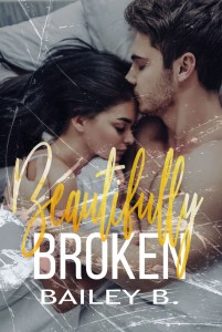 Beautifully Broken by Bailey B.